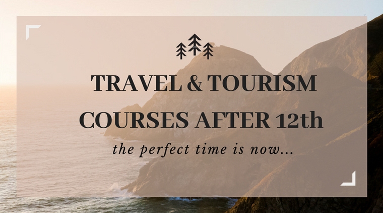 Large travel and tourism courses after 12th